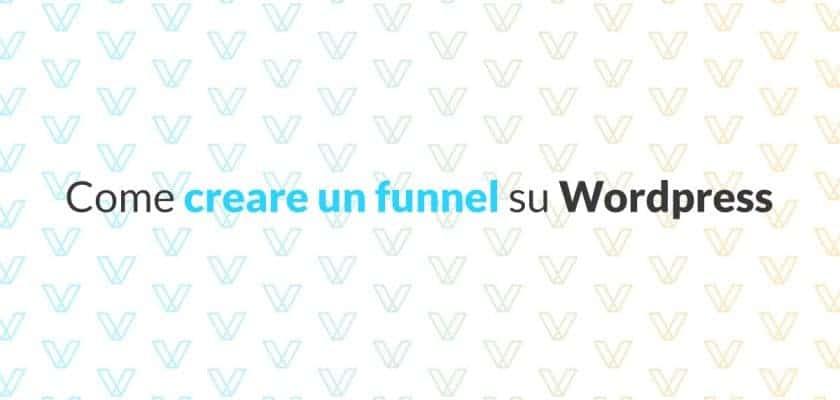 Come creare un funnel su Wordpress