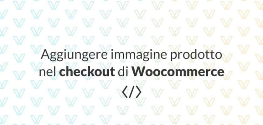 Woocommerce aggiungere immagine prodotto nel checkout